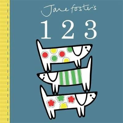 Jane Foster's 123 by Jane Foster 9781783702336 (Board book, 2015)