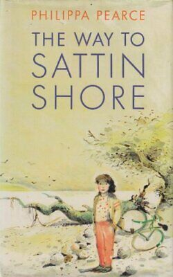 The Way to Sattin Shore by Pearce, Philippa Hardback Book The Cheap Fast Free