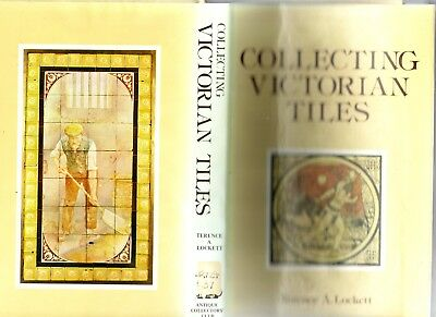 Collecting Victorian Tiles Book By Terence A.lockett
