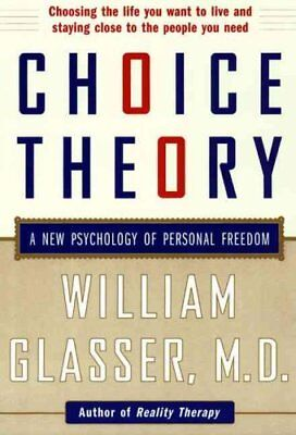 Choice Theory A New Psychology of Personal Freedom 9780060930141