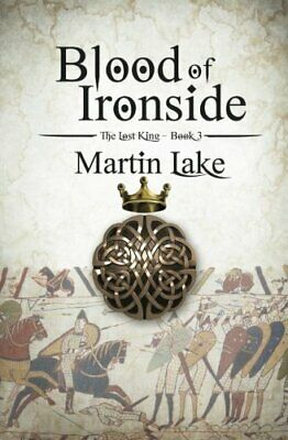 Blood of Ironside: Volume 3 (The Lost King) by Lake, Martin Book The Cheap Fast