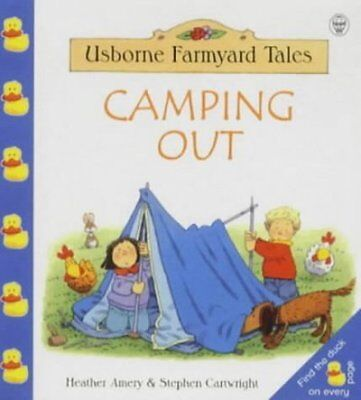 Usborne farmyard tales: Camping out by Heather Amery Stephen Cartwright Jenny