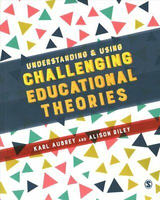 Understanding and Using Challenging  Educational Theories by Karl Aubrey,...