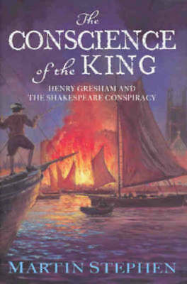 The conscience of the king: Henry Gresham and the Shakespeare conspiracy by