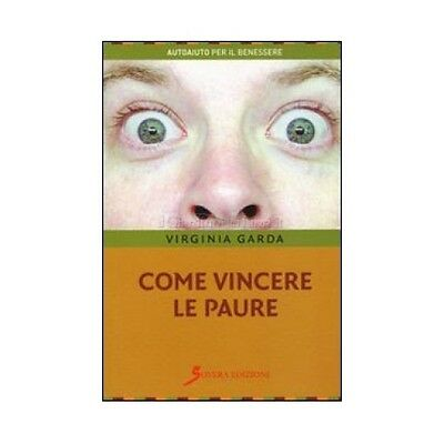 Libro Come Vincere Le Paure - Virginia Garda