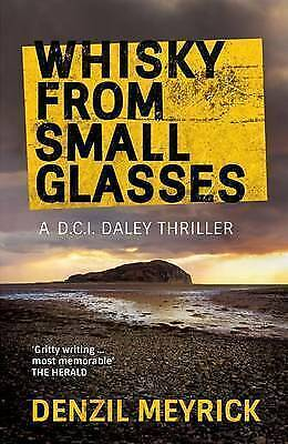Very Good 184697321X Paperback Whisky from Small Glasses: A D.C.I. Daley Thrille