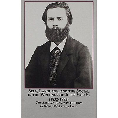 Self, Language and the Social in the Writings of Jules Valles (1833 - 1885): The