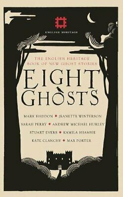 Eight Ghosts: The English Heritage Book of New Ghost Stories by Kate Clanchy The