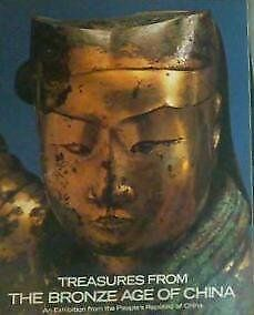 B0047F0RF2 Treasures from the Bronze Age of China.