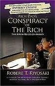 B004WLIJU6 Rich Dads Conspiracy of the Rich 1st (first) edition Text Only
