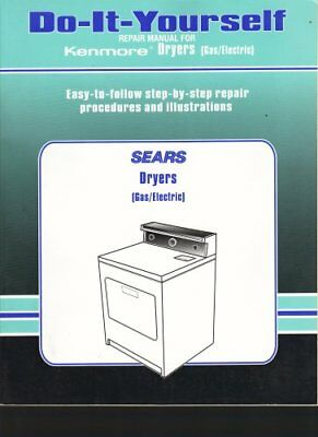 B00161ELPW Sears Do-it-yourself Repair Manual for Kenmore Gas / Electric Dryers