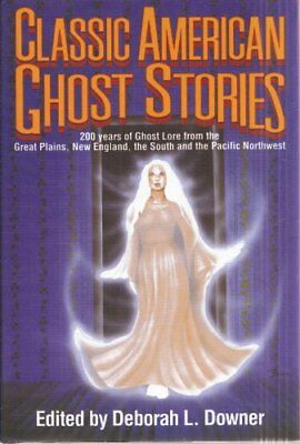 B004FKU0TC Classic American Ghost Stories: 200 Years of Ghost Lore from the Gre