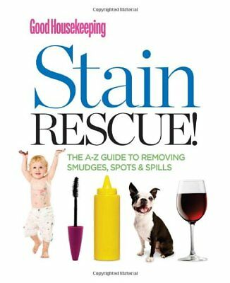 B00B9ZPYOC Good Housekeeping Stain Rescue!: The A-Z Guide to Removing Smudges,