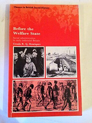 Before the Welfare State: Social Administratio... by Henriques, Ursula Paperback