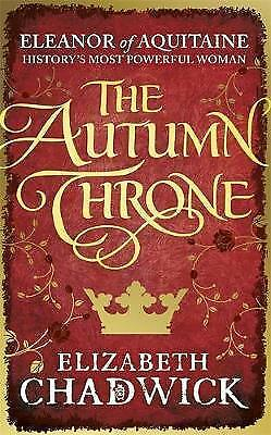 The Autumn Throne (Eleanor of Aquitaine trilogy) by Chadwick, Elizabeth