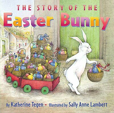 The Story of the Easter Bunny by Tegen, Katherine Book The Cheap Fast Free Post