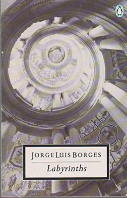 Labyrinths: Selected Stories And Other Writings (T... by Borges, Jorge Paperback
