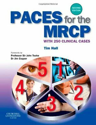 PACES for the MRCP: with 250 Clinical Cases... by Hall MB ChB FRCP MRC Paperback