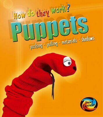 Puppets (Young Explorer: How Do They Work?) by Sadler, Wendy Paperback Book The