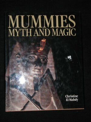 Mummies, Myth and Magic in Ancient Egypt by El-Mahdy, Christine Hardback Book