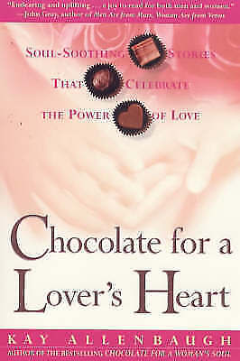 Chocolate for a Lover's Heart: Soul-soothing Stories That Celebrate the Power of