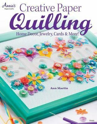Creative Paper Quilling Home Decor, Jewelry, Cards & More! 9781596355910