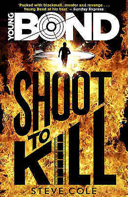 Young Bond: Shoot to Kill by Steve Cole (Paperback, 2015)