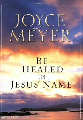 Be Healed in Jesus' Name by Meyer, Joyce Paperback Book The Cheap Fast Free Post