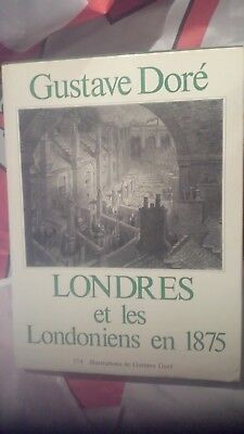 Londres et les Londoniens en 1875 ( G.DORE ( Edit-1984) ( 440 pages)