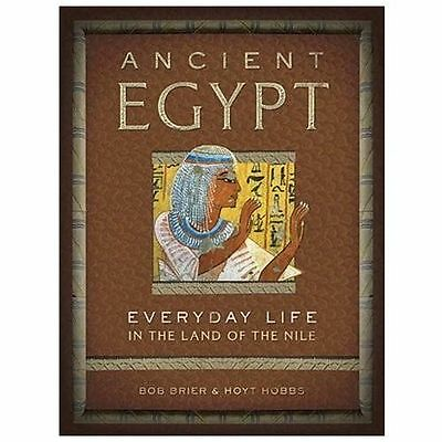 Ancient Egypt : What It Was Really Like to Walk Like an Egyptian by Hoyt...