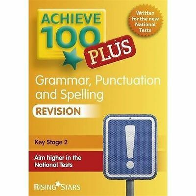 Achieve 100+ Grammar, Punctuation & Spelling Revision (Achieve Key Stage 2 SATs