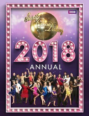 Official Strictly Come Dancing Annual 2018 (Annuals 2018) by Maloney, Alison The