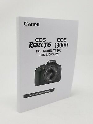 Canon Rebel T6 EOS 1300D Instruction Owners Manual Book NEW