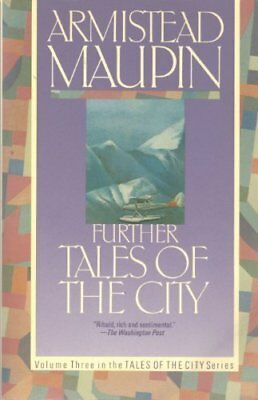 Further Tales of the City By Armistead Maupin. 9780060964061