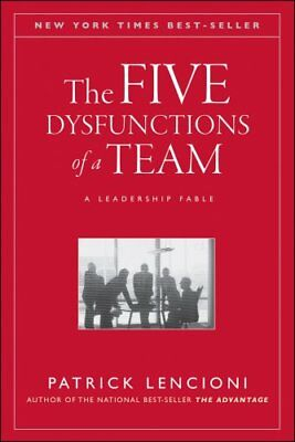 The Five Dysfunctions of a Team A Leadership Fable 9780787960759