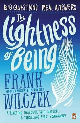 The Lightness of Being: Big Questions, Real Answers by Wilczek, Frank Paperback