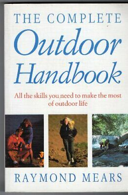 The Complete Outdoor Handbook by Mears, Ray Paperback Book The Cheap Fast Free