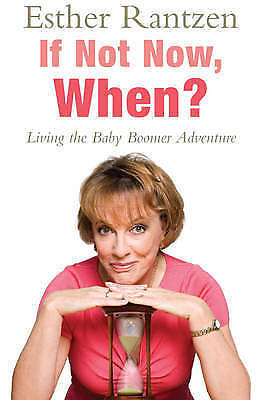 If Not Now, When? by Esther Rantzen (Paperback)