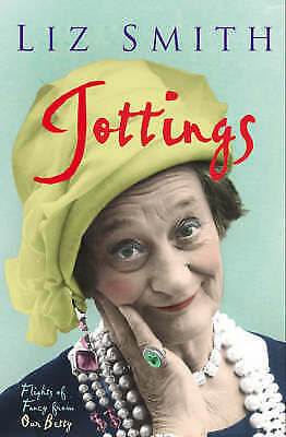 Jottings: Flights of Fancy from Our Betty by Liz Smith (Paperback)