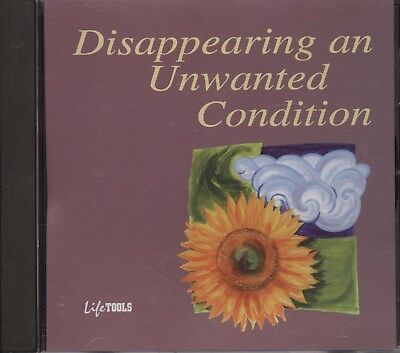 Life Tools: Disappearing an Unwanted Condition (CD)