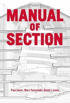 Manual of Section Paul Lewis, Marc Tsurumaki, and David J. Lewis 9781616892555