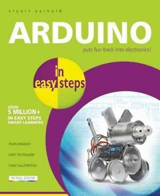 Arduino in Easy Steps by Stuart Yarnold 9781840786330 (Paperback, 2015)