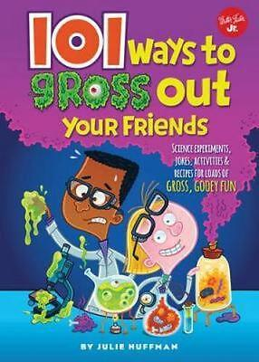 NEW 101 Ways to Gross Out Your Friends By Julie Huffman Paperback Free Shipping