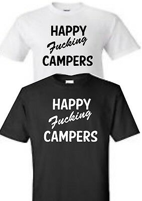 Happy F£$King Campers Unsiex Tshirt S-3Xl Inspire Holiday Camping Adventure