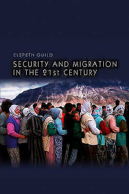 Security and Migration in the 21st Century (Dimensions of Security) by Guild, El