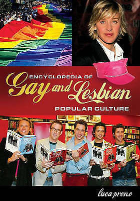 Encyclopedia of Gay and Lesbian Popular Culture by Prono, Luca