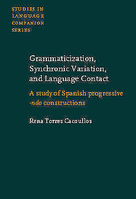 Grammaticization, Synchronic Variation, and Language Contact: A study of Spanish