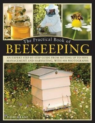 The Practical Book of Beekeeping: A complete how-to manual on the satisfying...