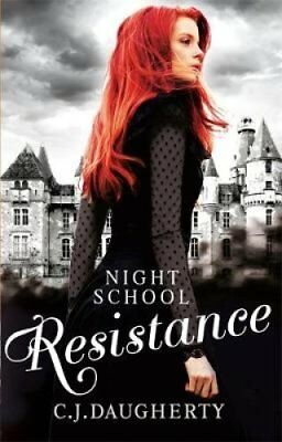 Night School: Resistance Number 4 in series by C. J. Daugherty 9780349001708