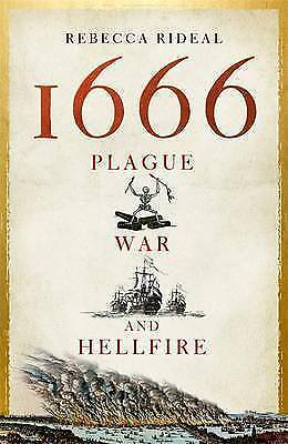 1666: Plague, War and Hellfire by Rebecca Rideal (Paperback)